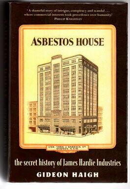 Asbestos House: The Secret History of James Hardie Industries by Gideon Haigh