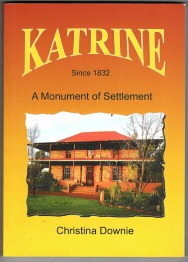 Katrine: A Monument of Settlement [Since 1832] by Christina Downie