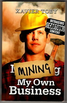 Mining My Own Business by Xavier Toby