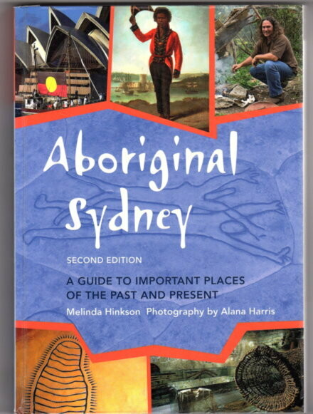 Aboriginal Sydney: A Guide to Important Places of the Past and Present by Melinda Hinkson