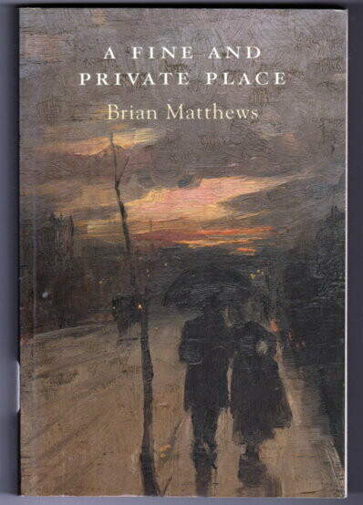 A Fine and Private Place by Brian Matthews