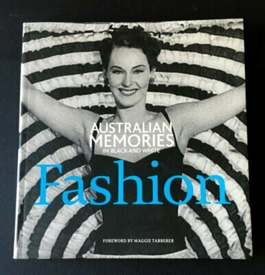 Australian Memories in Black and White: Fashion Essays by Felicity Robinson and foreward by Maggie Tabberer