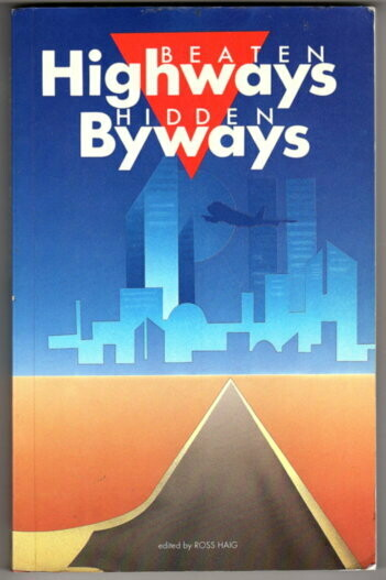 Beaten Highways, Hidden Byways: A Miscellanea of Travel Writing edited by Ross Haig