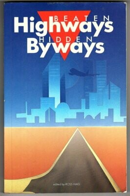 Beaten Highways, Hidden Byways: A Miscellanea of Travel Writing edited by Ross Haig
