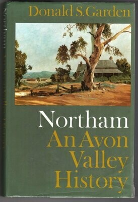 Northam: An Avon Valley History by Donald S Garden