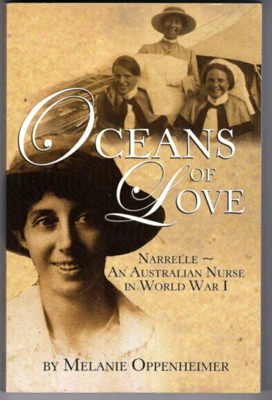 Oceans of Love: Narrelle An Australian Nurse in World War I by Melanie Oppenheimer