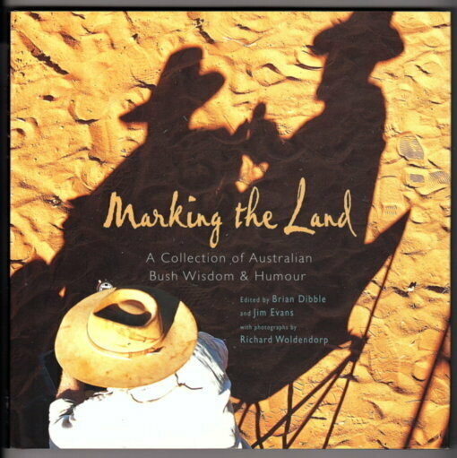 Marking the Land: A Collection of Australian Bush Wisdoms and Humour edited by Brian Dibble and Jim Evans