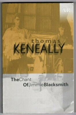 The Chant of Jimmie Blacksmith (A&R Classics) by Thomas Keneally