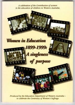 Women in Education 1899-1999: A Singleness of Purpose by Western Australia. Education Department