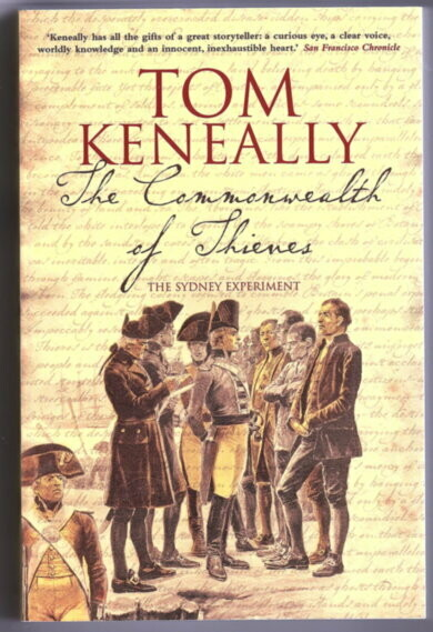 The Commonwealth of Thieves: The Sydney Experiment by Tom Keneally