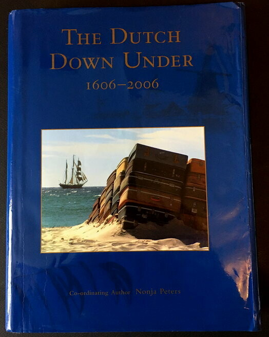 The Dutch Down Under: 1606-2006 by Nonja Peters