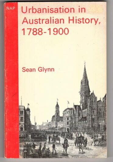 Urbanisation in Australian History, 1788-1900 (Nelson Australia Paperbacks) by Sean Glynn