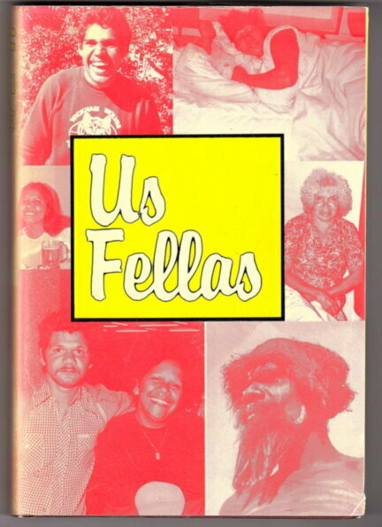 Us Fellas: An Anthology of Aboriginal Writing edited by Colleen Glass and Archie Weller