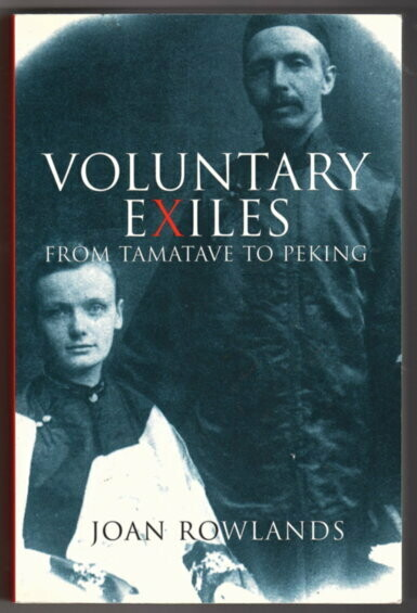 Voluntary Exiles: From Tamatave to Peking by Joan Rowlands