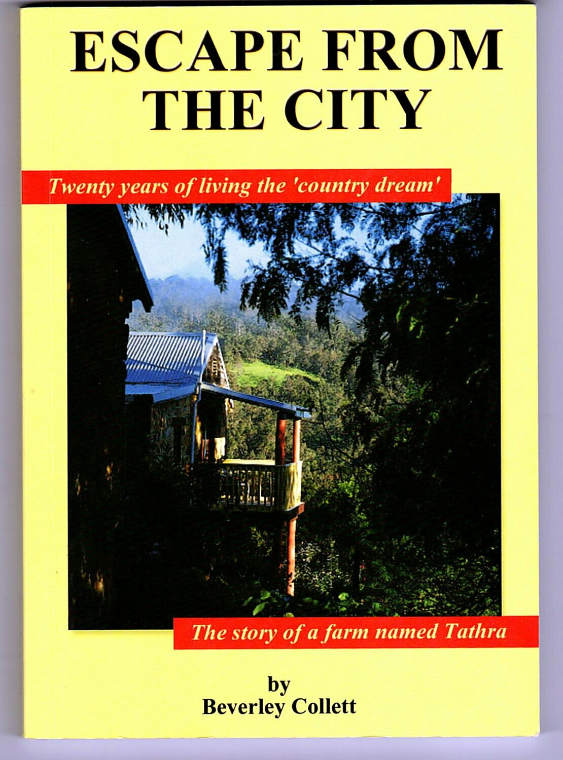 Escape from the City:  Twenty Years of Living the Country Dream by Beverley Collett