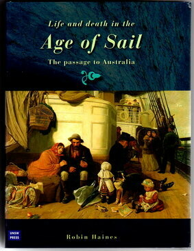 Life and Death in the Age of Sail: The Passage to Australia by Robin Haines