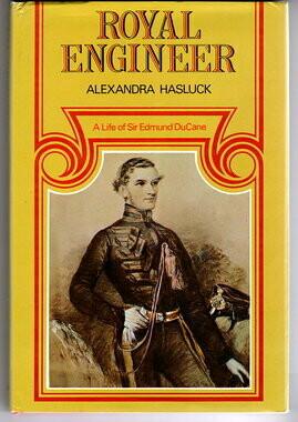 Royal Engineer: A Life of Sir Edmund DuCane by Alexandra Hasluck