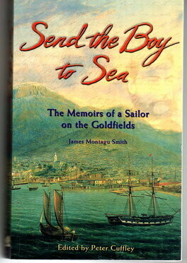 Send the Boy to Sea: Memoirs of a Sailor by James Montagu Smith and edited by Peter Cuffley