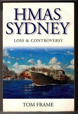 HMAS Sydney: Loss & Controversy by Tom Frame