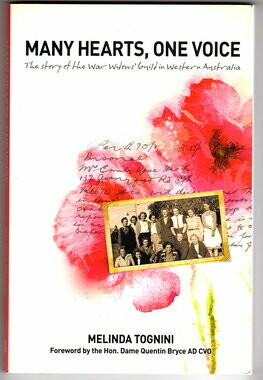 Many Hearts, One Voice: The Story of The War Widows' Guild in Western Australia by Melinda Tognini