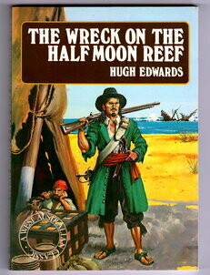 The Wreck on the Half Moon Reef by Hugh Edwards