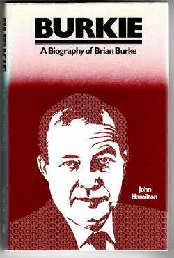 Burkie: A Biography of Brian Burke by John Hamilton