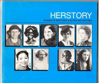 Herstory, Women in Western Australian History by the Women's Advisory Council of Western Australia