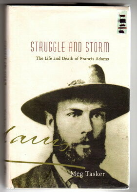 Struggle and Storm: The Life and Death of Francis Adams by Meg Tasker