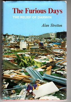 The Furious Days: The Relief of Darwin by Alan Stretton