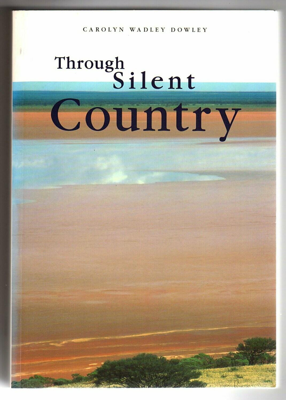 Through Silent Country by Carolyn Wadley Dowley