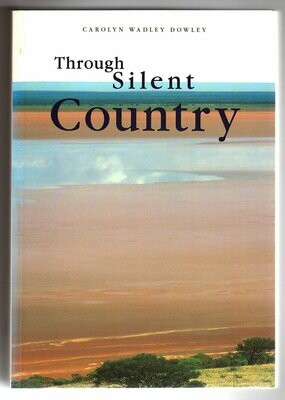Through Silent Country by Carolyn Wadley Dowley