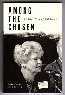 Among the Chosen: The Life Story of Pat Giles by Lekkie Hopkins and Lynn Roarty
