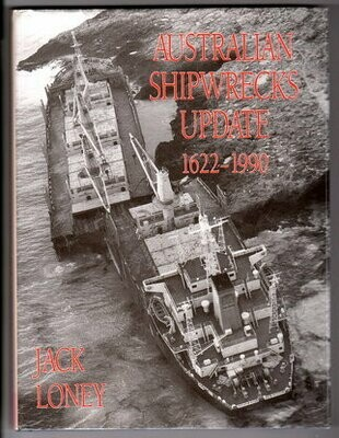 Australian Shipwrecks Volume 5: Update: 1622-1990 by Jack Loney