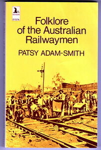 Folklore of the Australian Railwaymen edited by Patsy Adam-Smith