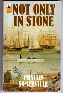 Not Only in Stone by Phyllis Somerville