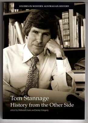 Tom Stannage: History from the Other Side edited by Deborah Gare and Jenny George