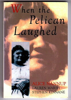 When the Pelican Laughed by Alice Nannup, Lauren Marsh and Stephen Kinnane