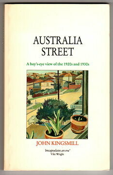 Australia Street: A Boy's-Eye View of the 1920s and 1930s by John Kingsmill