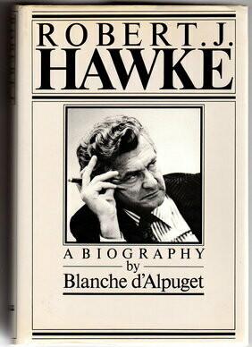 Robert J Hawke by Blanche d'Alpuget