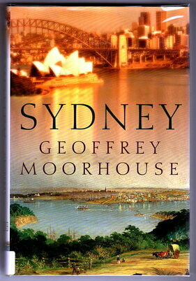 Sydney: The Story of a City by Geoffrey Moorhouse
