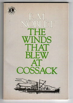 The Winds that Blew at Cossack by Edna May Noblet