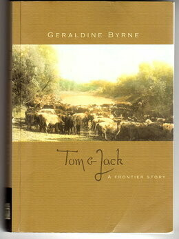 Tom and Jack: A Frontier Story by Geraldine Byrne
