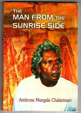 Man from the Sunrise Side by Ambrose Mungala Chalarimeri