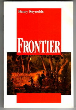 Frontier: Aborigines, Settlers and Land by Henry Reynolds