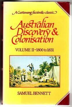 Australian Discovery & Colonisation Volume II 1800-1831 by Samuel Bennett