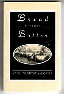Bread Without Butter by Mary Forrest-Yokovina
