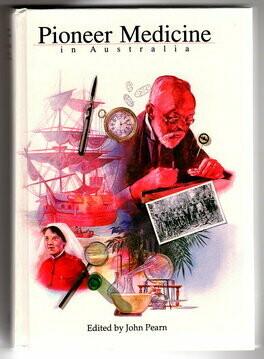 Pioneer Medicine in Australia edited by John Pearn