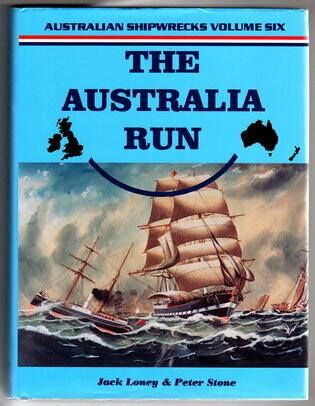 Australian Shipwrecks Volume 6: The Australia Run by Jack Loney and Peter Stone