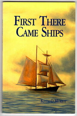 First There Came Ships by Keith O Murray