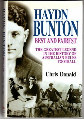 Haydn Bunton: Best and Fairest: The Greatest Legend in the History of Australian Rules Football by Chris Donald